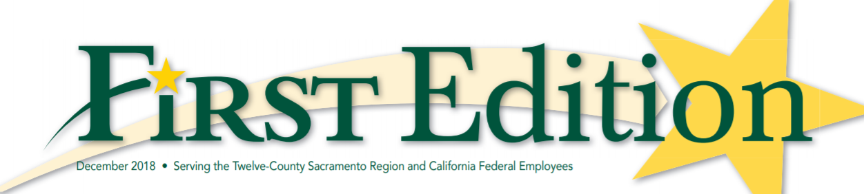 First Edition banner - December 2018 - Serving the Twelve County Sacramento Region and California Federal Employees
