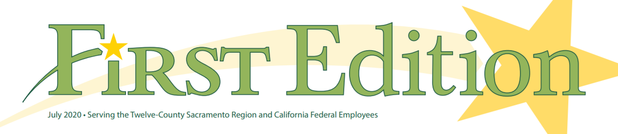 First Edition banner - July 2020 - Serving the Twelve County Sacramento Region and California Federal Employees