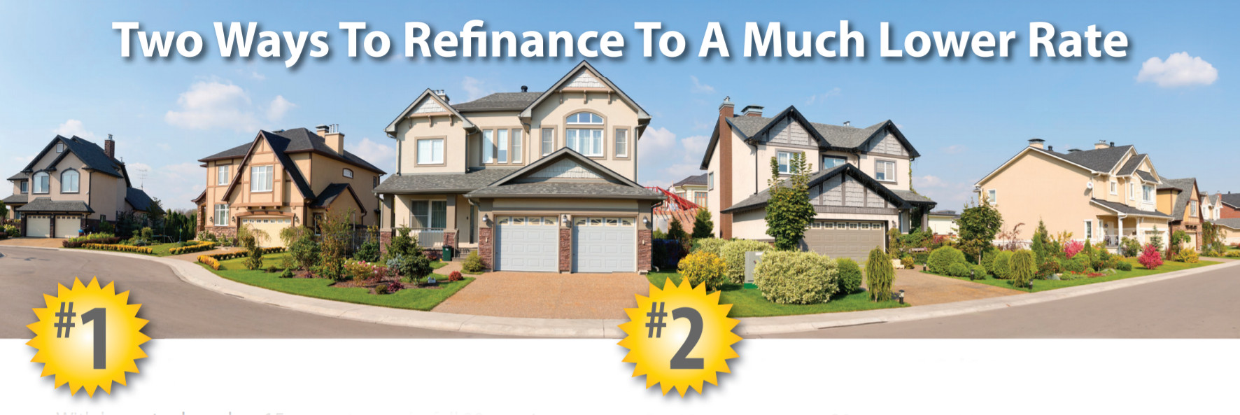 Two ways to refinance at a much lower rate