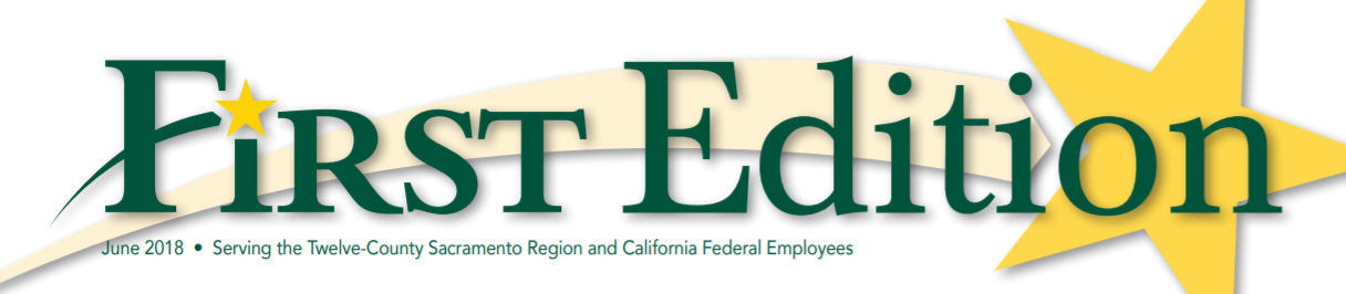 First Edition banner - June 2018 - Serving the Twelve County Sacramento Region and California Federal Employees