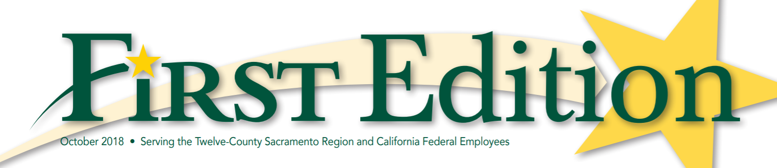 First Edition banner - October 2018 - Serving the Twelve County Sacramento Region and California Federal Employees